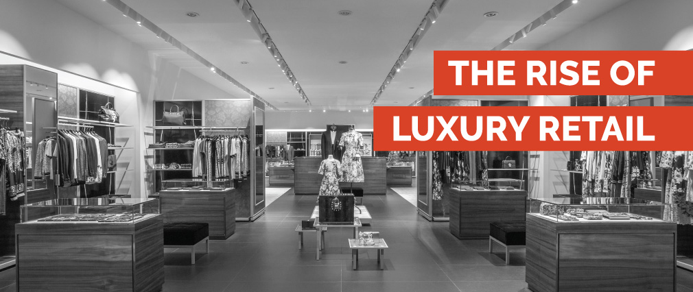 The Rise of Luxury Retail
